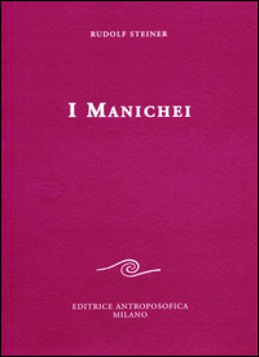 I manichei - Rudolph Steiner   Rochesterscifianimecon.com