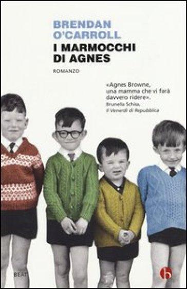 I marmocchi di Agnes - Brendan O'Carroll |