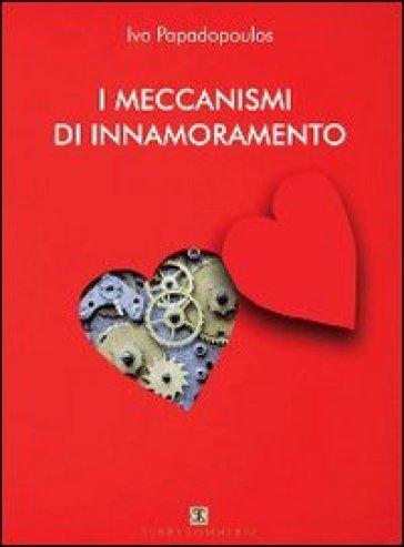 I meccanismi di innamoramento - Ivo Papadopoulos |