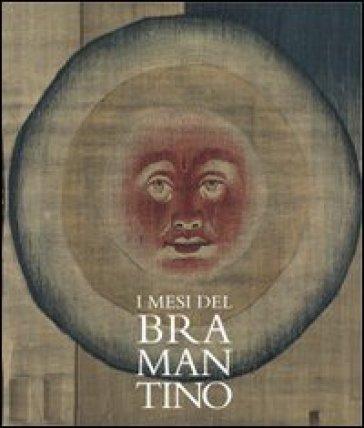 I mesi del Bramantino - Giovanni Agosti | Rochesterscifianimecon.com
