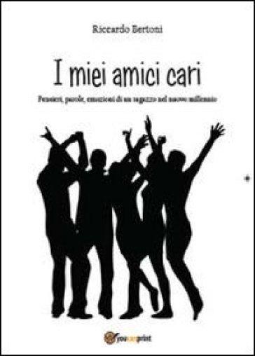 I miei amici cari - Riccardo Bertoni  