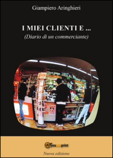 I miei clienti e... - Giampiero Aringhieri |