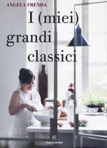 I (miei) grandi classici - Angela Frenda |