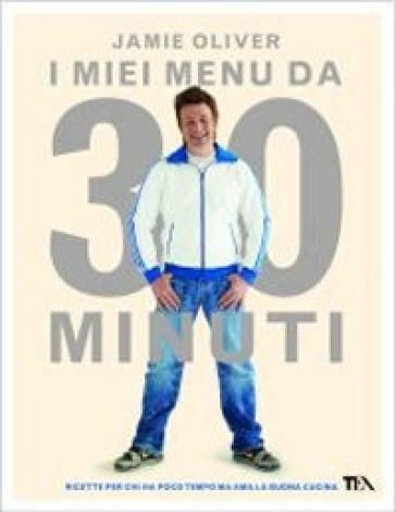 I miei menù da 30 minuti - Jamie Oliver   Thecosgala.com