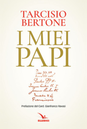 I miei papi - Tarcisio Bertone |