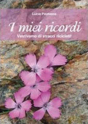 I miei ricordi - Lucia Pautasso |