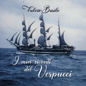 I miei ricordi del Vespucci - Fulvio Basile  
