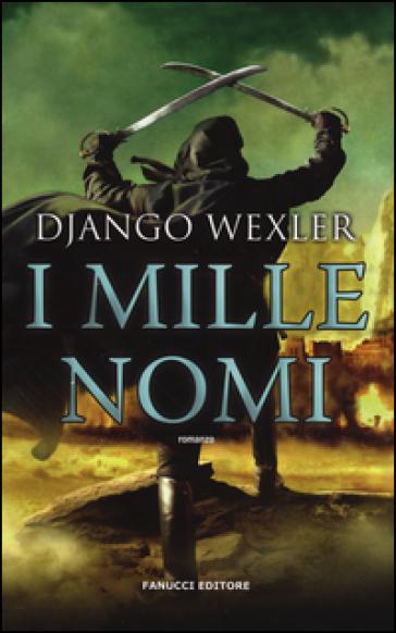 I mille nomi - Django Wexler |