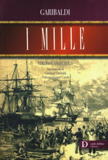 I mille (rist. anast. 1874) - Giuseppe Garibaldi |