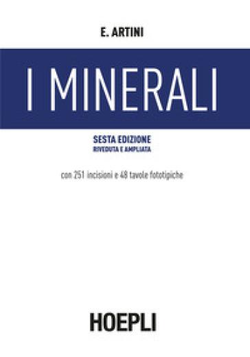 I minerali - Ettore Artini |