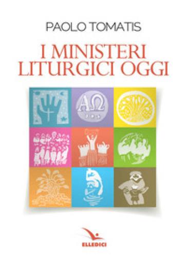 I ministeri liturgici oggi - Paolo Tomatis | Rochesterscifianimecon.com