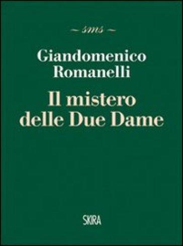 I misteri delle due dame - Giandomenico Romanelli |