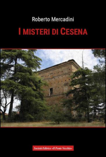 I misteri di Cesena - Roberto Mercadini  