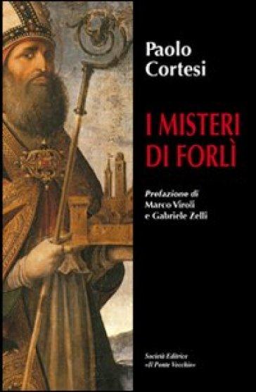 I misteri di Forlì - Paolo Cortesi |