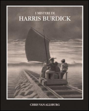 I misteri di Harris Burdick - Chris Van Allsburg |
