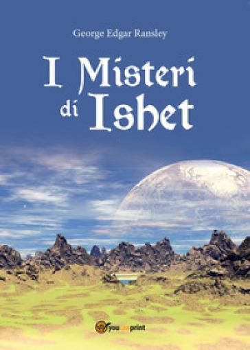 I misteri di Ishet - George Edgar Ransley |