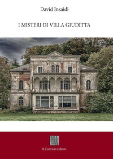 I misteri di Villa Giuditta - David Insaidi |