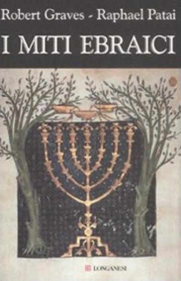I miti ebraici - Robert Graves |