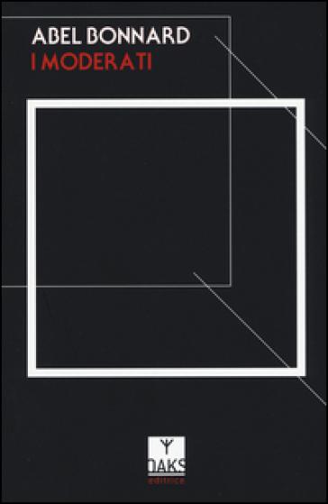 I moderati - Abel Bonnard | Kritjur.org