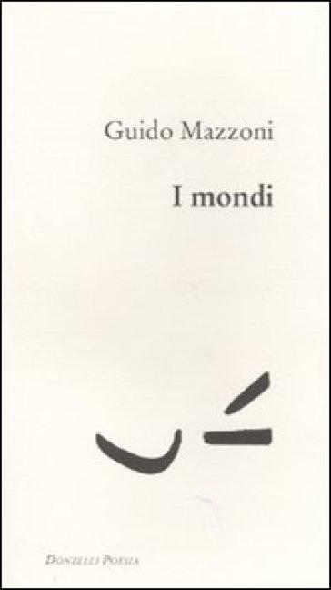 I mondi - Guido Mazzini |