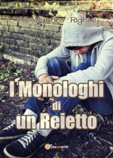 I monologhi di un reietto - Alessandro Righini | Kritjur.org