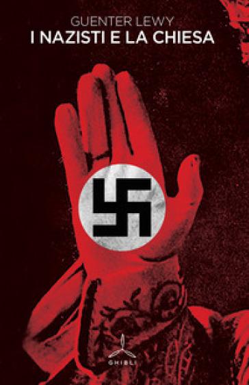 I nazisti e la Chiesa - Guenter Lewy   Rochesterscifianimecon.com