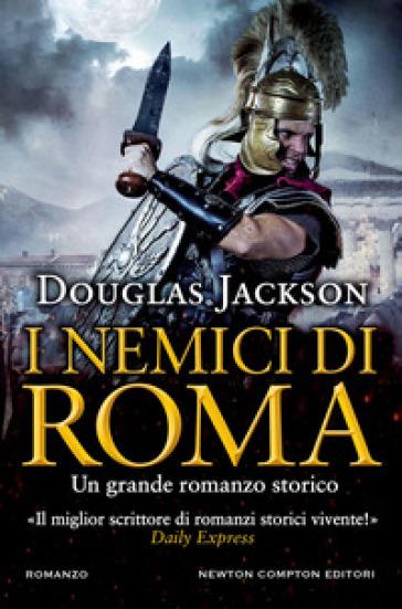 I nemici di Roma - Douglas Jackson |