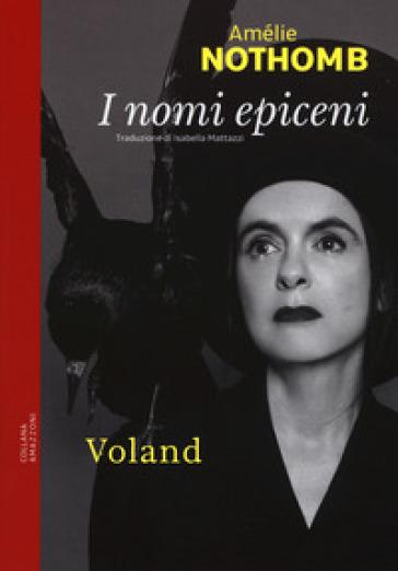 I nomi epiceni - Amélie Nothomb |