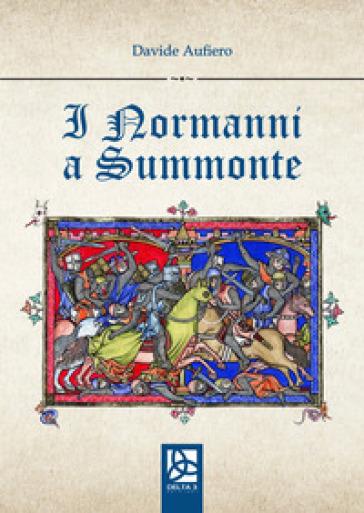 I normanni a Summonte - Davide Aufiero | Kritjur.org