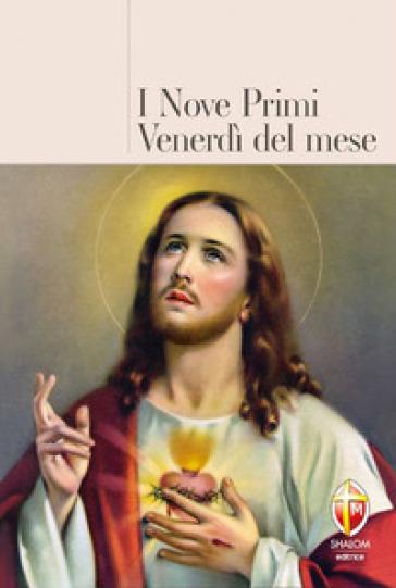 I nove primi venerdì del mese - Giuseppe Brioschi |