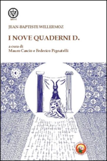 I nove quaderni D. - Jean-Baptiste Willermoz |