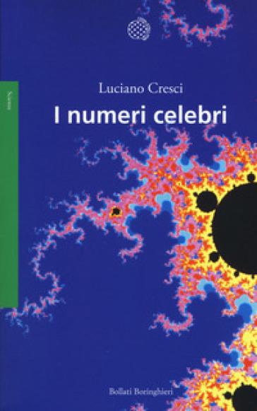 I numeri celebri - Luciano Cresci | Jonathanterrington.com