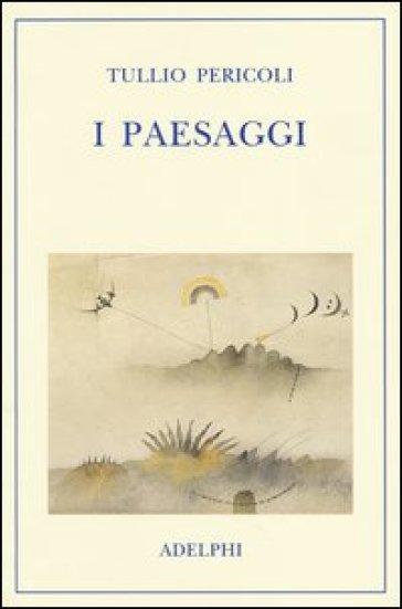 I paesaggi - Tullio Pericoli  
