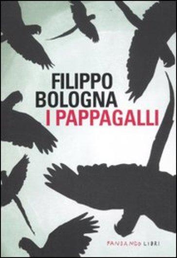 I pappagalli - Filippo Bologna   Kritjur.org