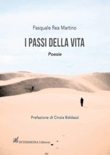 I passi della vita - Pasquale Rea Martino |