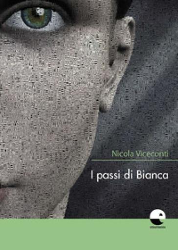 I passi di Bianca - Nicola Viceconti |