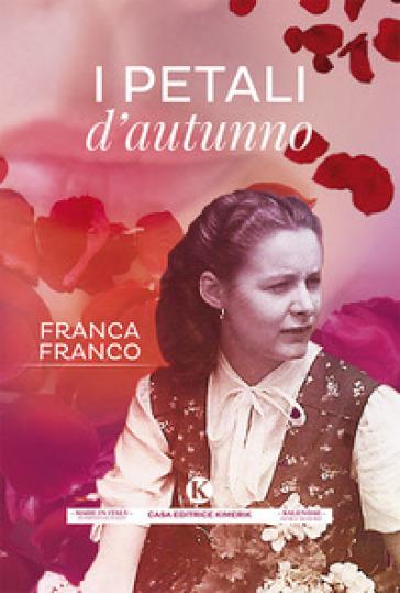 I petali d'autunno - Franca Franco   Rochesterscifianimecon.com