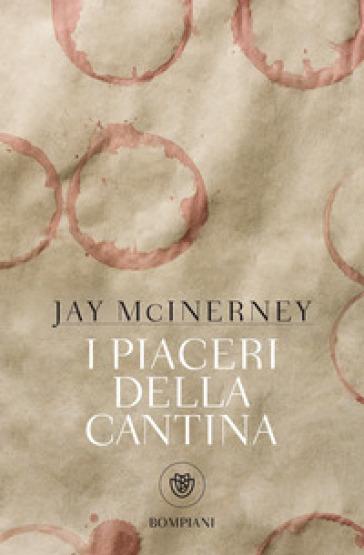 I piaceri della cantina - Jay McInerney   Thecosgala.com