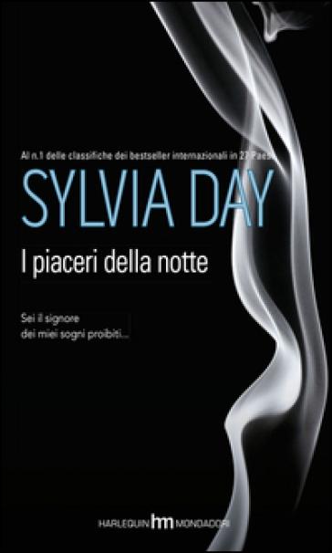 I piaceri della notte - Sylvia Day |