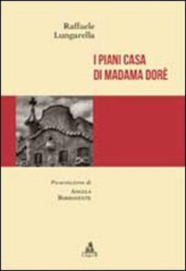 I piani casa di madame dor raffaele lungarella libro for Piani di casa rustico lodge