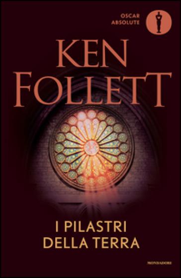 I pilastri della terra - Ken Follett |