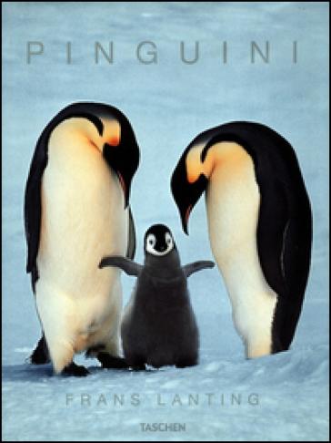 I pinguini. Ediz. illustrata - F. Lanting |