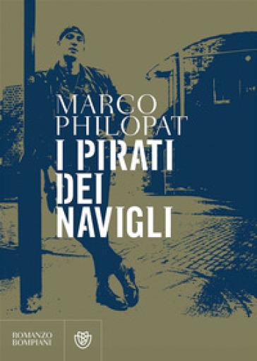 I pirati dei navigli - Marco Philopat pdf epub