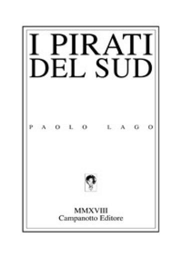 I pirati del sud - Paolo Lago pdf epub