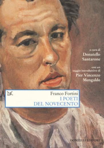 I poeti del Novecento - Franco Fortini |