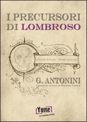 I precursori di Lombroso - Giuseppe Antonini   Kritjur.org