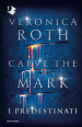 I predestinati. Carve the mark