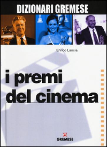 I premi del cinema - Enrico Lancia   Rochesterscifianimecon.com