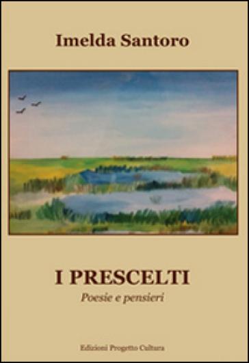 I prescelti. Poesie e pensieri - Imelda Santoro   Kritjur.org