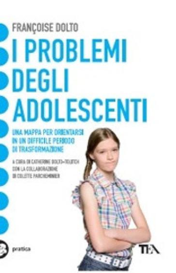 I problemi degli adolescenti - Françoise Dolto |